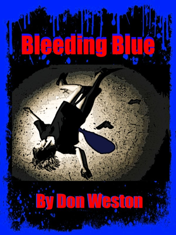 You can Read Bleeding Blue Today on Kindle at Amazon: http://www.amazon.com/dp/B00ATHEPKUor on Smashwords at : https://www.smashwords.com/books/view/268767 for Ipad, Nook, Sony Reader and most other platforms.